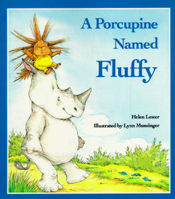A Porcupine Named Fluffy By Lester, Helen