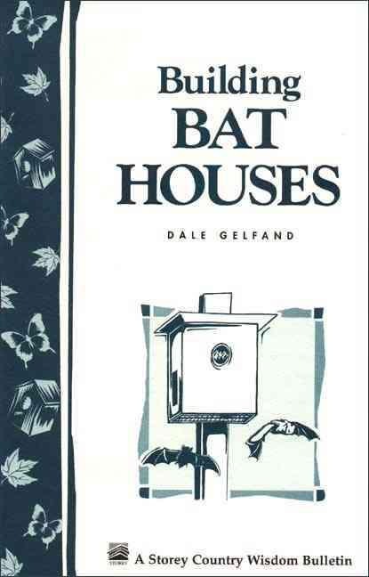 Building Bat Houses By Gelfand, Dale Evva