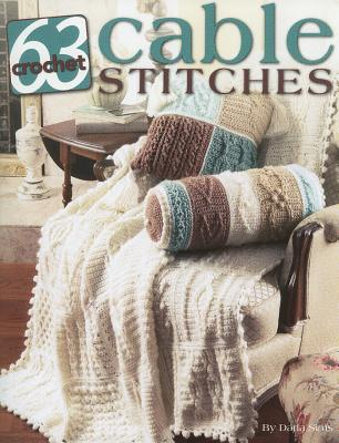 63 Cable Stitches to Crochet By Sims, Darla